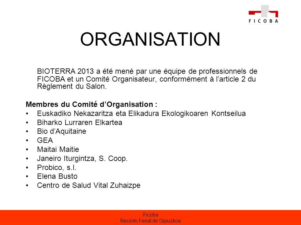 Ficoba Recinto Ferial de Gipuzkoa ORGANISATION BIOTERRA 2013 a été mené par une équipe de professionnels de FICOBA et un Comité Organisateur, conformé