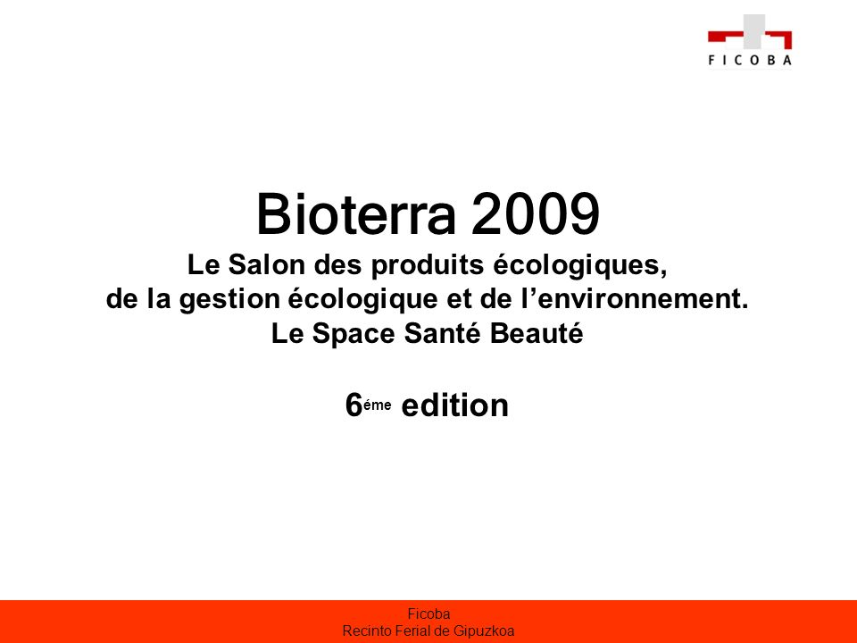 Ficoba Recinto Ferial de Gipuzkoa ARTICLES PUBLIÉS Moyen de Communication Nbre darticles Moyen de Communication Nbre darticles Abiodoc (www)1ADN (www)1 Agrocope (www)1Ambientum (www)1 Annuairebioeco (www)1Berria1 Bici canarias (www)1Bioalai (www)1 Bioconstrucción (www)2Biomasaweb (www)1 Borja Cocinero (www)1Cátedra Unesco (www)1 Canaleventos (www)1Cofenat (www)2 Col.