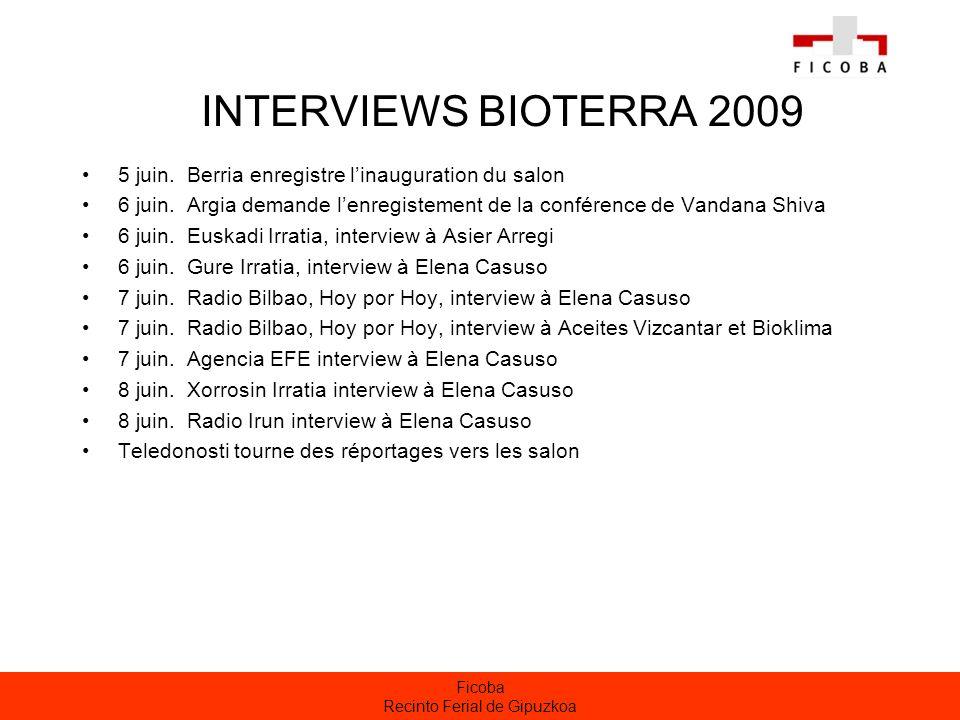 Ficoba Recinto Ferial de Gipuzkoa INTERVIEWS BIOTERRA 2009 5 juin.