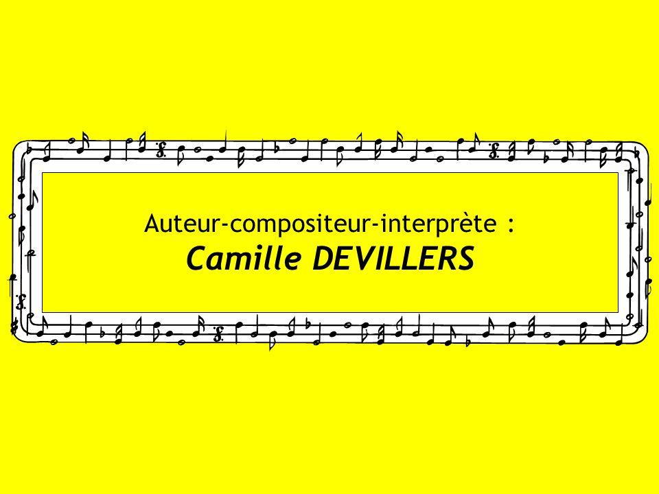 Auteur-compositeur-interprète : Camille DEVILLERS