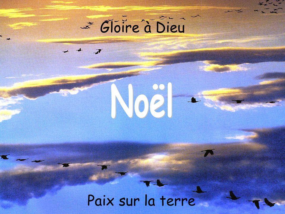 Gloire à Dieu Paix sur la terre