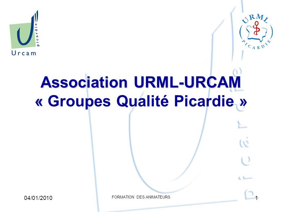 Association URML-URCAM « Association URML-URCAM « Groupes Qualité Picardie » Présentation du projet Point 1 04/01/20102