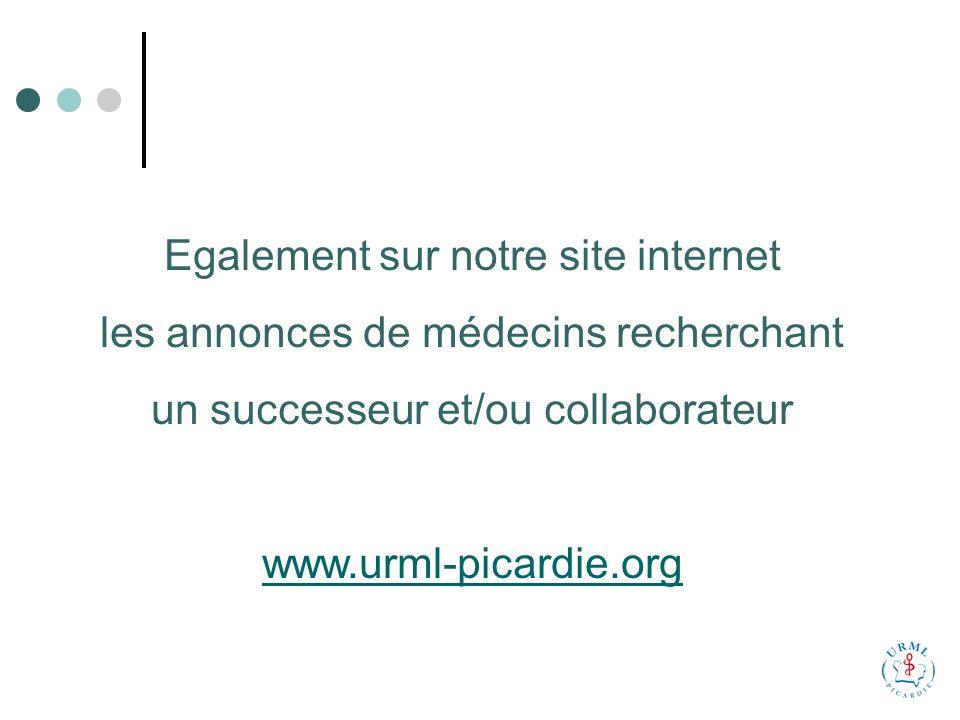 Egalement sur notre site internet les annonces de médecins recherchant un successeur et/ou collaborateur www.urml-picardie.org
