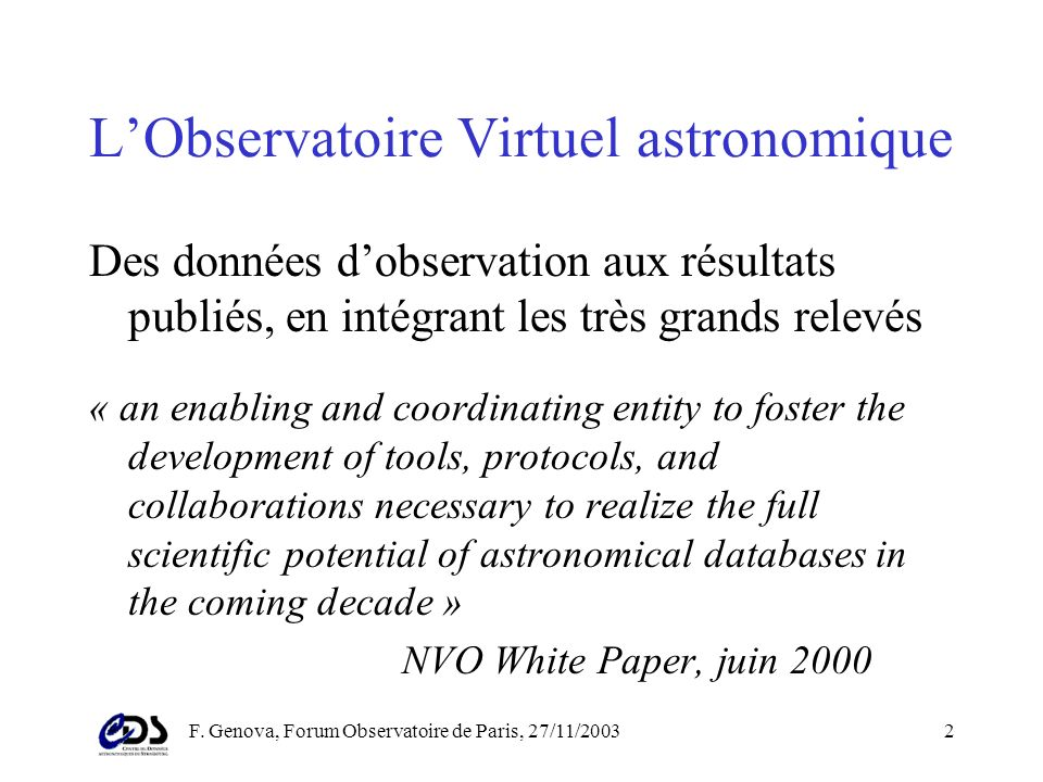 F. Genova, Forum Observatoire de Paris, 27/11/200322 Standards de lObservatoire Virtuel