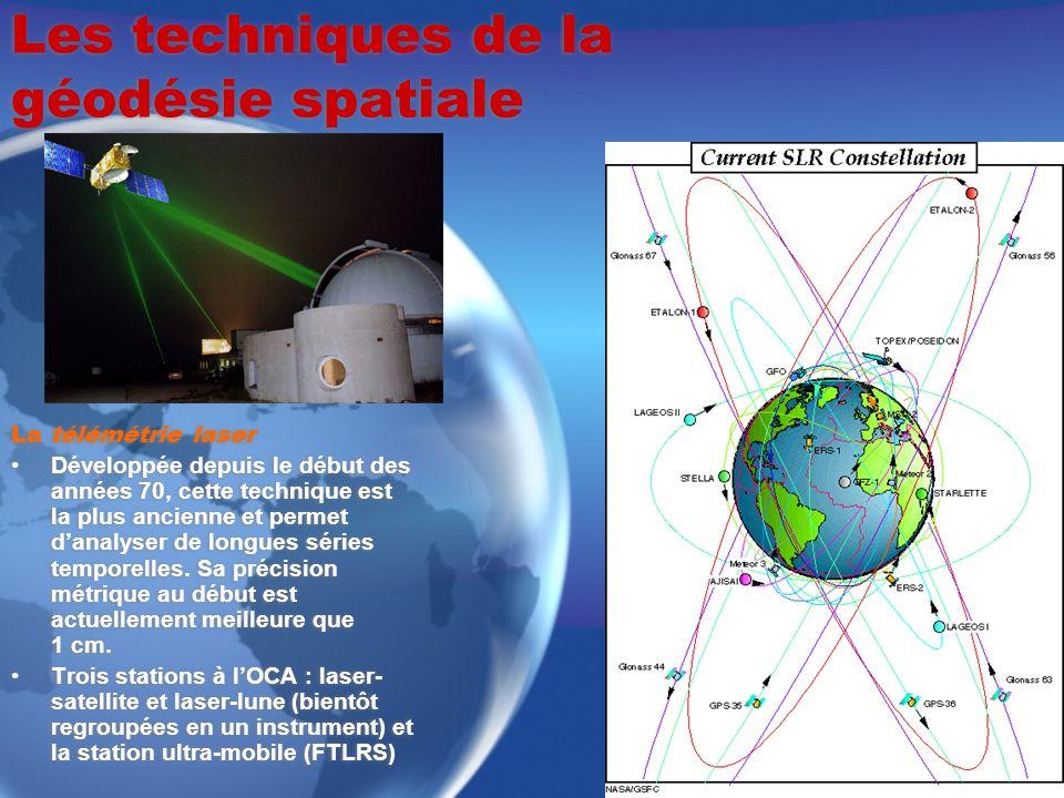 Les techniques de la géodésie spatiale La télémétrie laser Développée depuis le début des années 70, cette technique est la plus ancienne et permet da