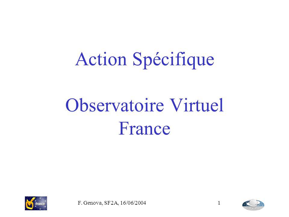 F. Genova, SF2A, 16/06/20041 Action Spécifique Observatoire Virtuel France