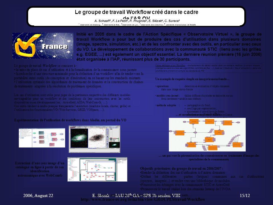 2006, August 22E. Slezak – IAU 26 th GA – SPS 3b session VIII15/12 Initié en 2005 dans le cadre de lAction Spécifique « Observatoire Virtuel », le gro