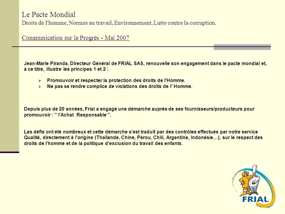 Jean-Marie Piranda, Directeur Général de FRIAL SAS, renouvelle son engagement dans le pacte mondial et, à ce titre, illustre les principes 1 et 2 : Pr
