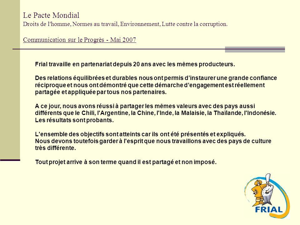 Le Pacte Mondial Droits de l'homme, Normes au travail, Environnement, Lutte contre la corruption. Communication sur le Progrès - Mai 2007 Frial travai