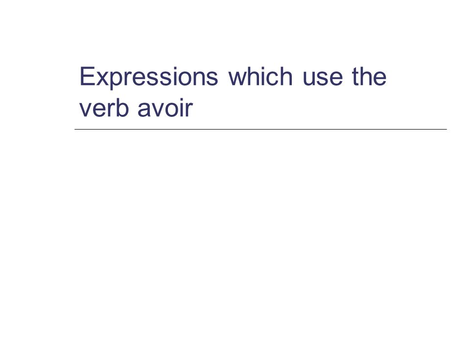 Avoir in the present tense j ai (I have) tu as tu as (you have) SG.