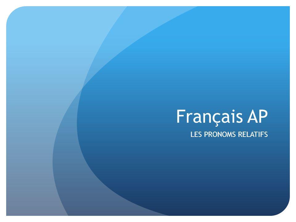 Français AP LES PRONOMS RELATIFS