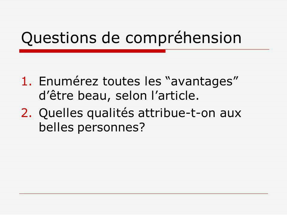 Questions de compréhension 1.Enumérez toutes les avantages dêtre beau, selon larticle.