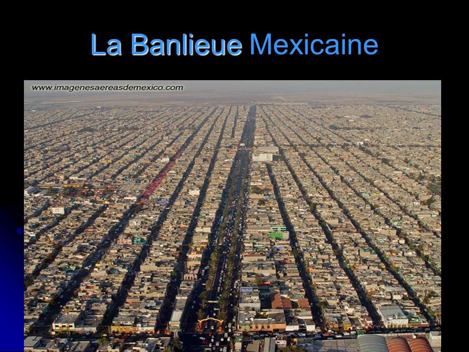 La Banlieue La Banlieue Mexicaine