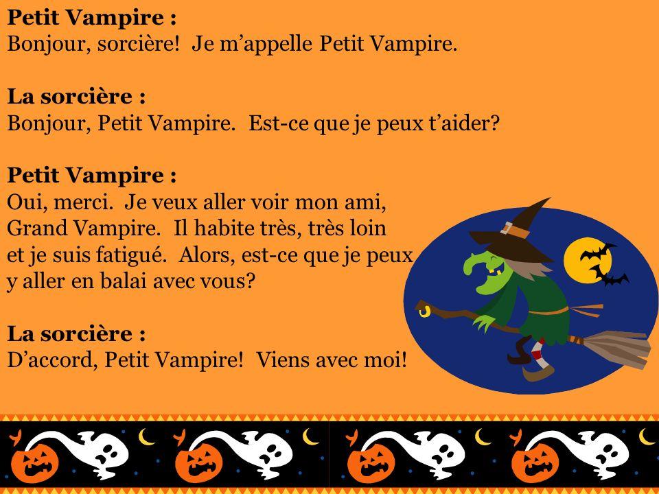 Le narrateur : Petit Vampire monte sur le beau balai avec la sorcière.