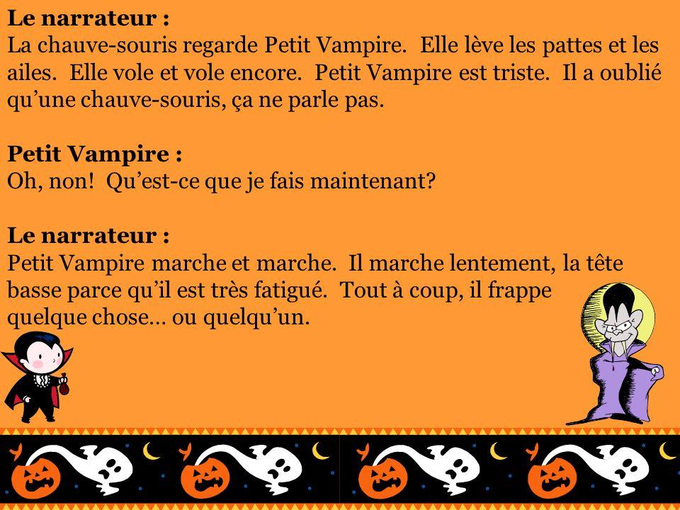 Petit Vampire : Quest-ce qui se passe.Grand Vampire : Petit Vampire, quest-ce que tu fais ici.