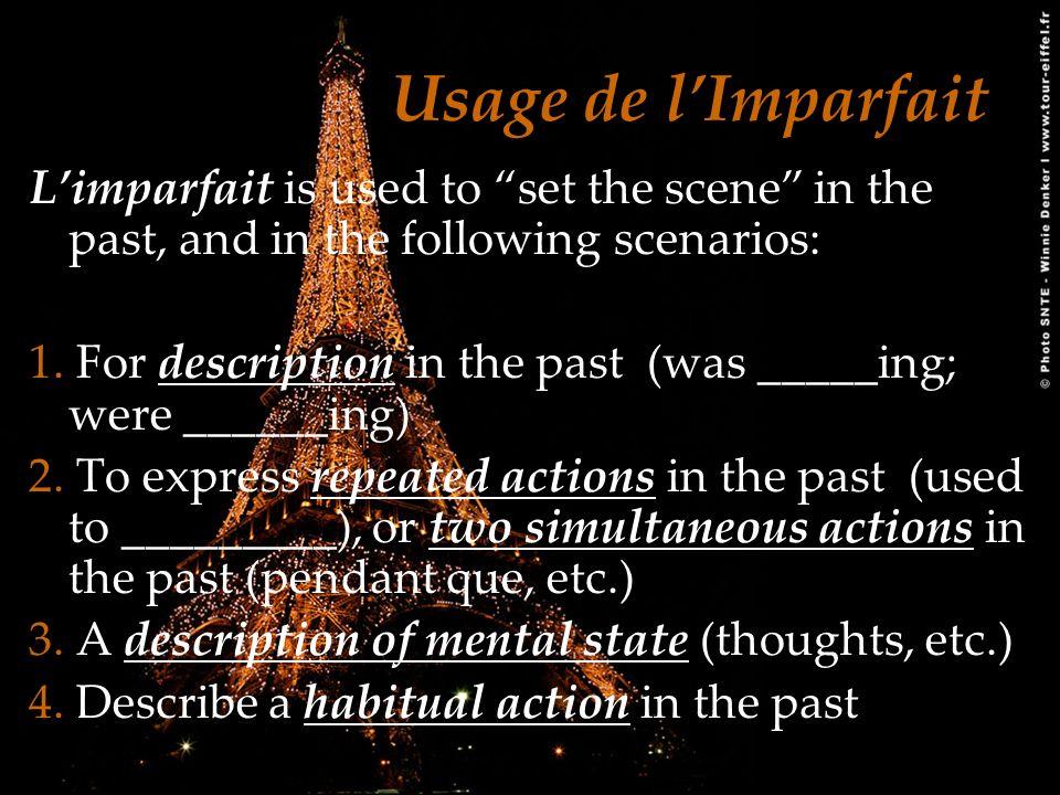 La Formation de lImparfait Limparfait is formed using the nous form in the present tense as a stem, then adding a special ending for each form.