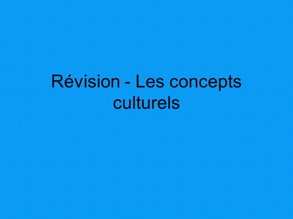 Révision - Les concepts culturels