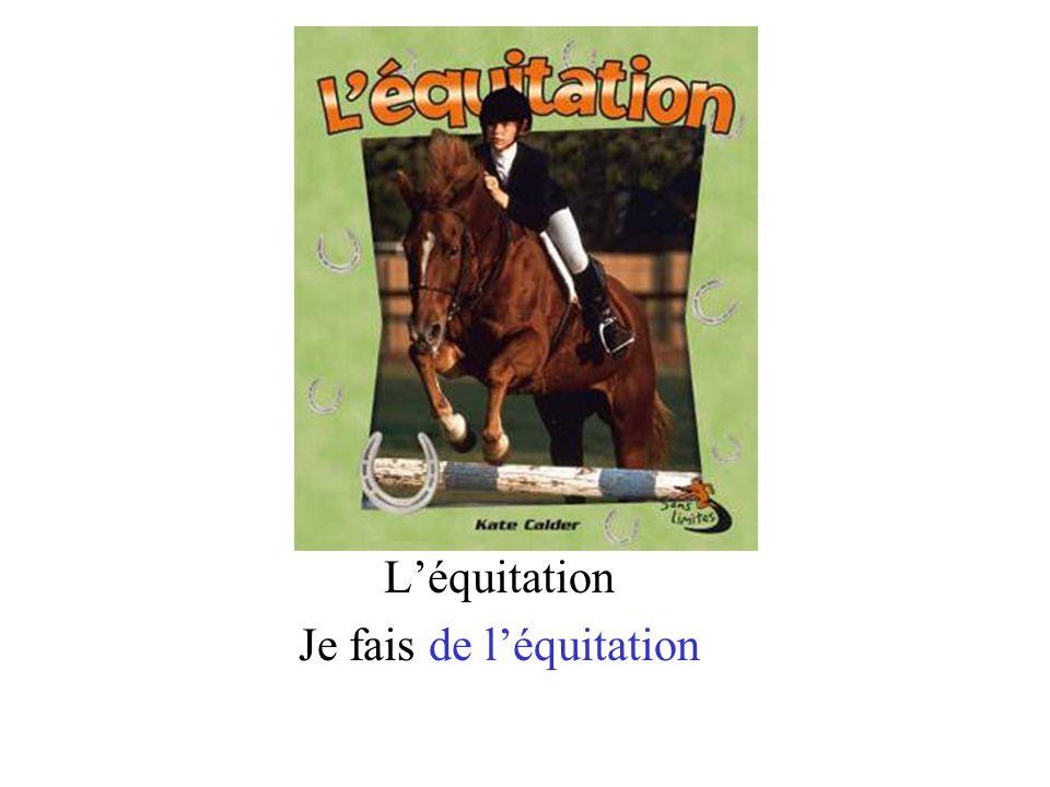 Léquitation Je fais de léquitation