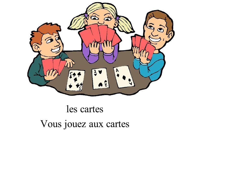 les cartes Vous jouez aux cartes