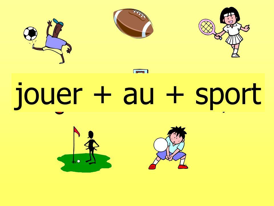 jouer + au + sport