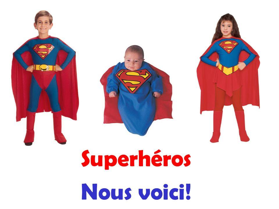 Superhéros Nous voici!