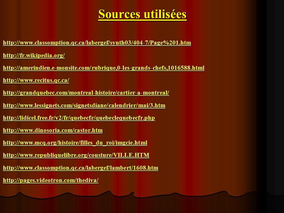 Sources utilisées http://www.classomption.qc.ca/labergef/synth03/404-7/Page%201.htm http://fr.wikipedia.org/ http://amerindien.e-monsite.com/rubrique,