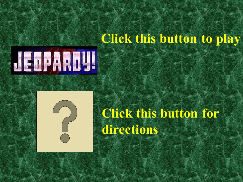 Click this button to play Click this button for directions