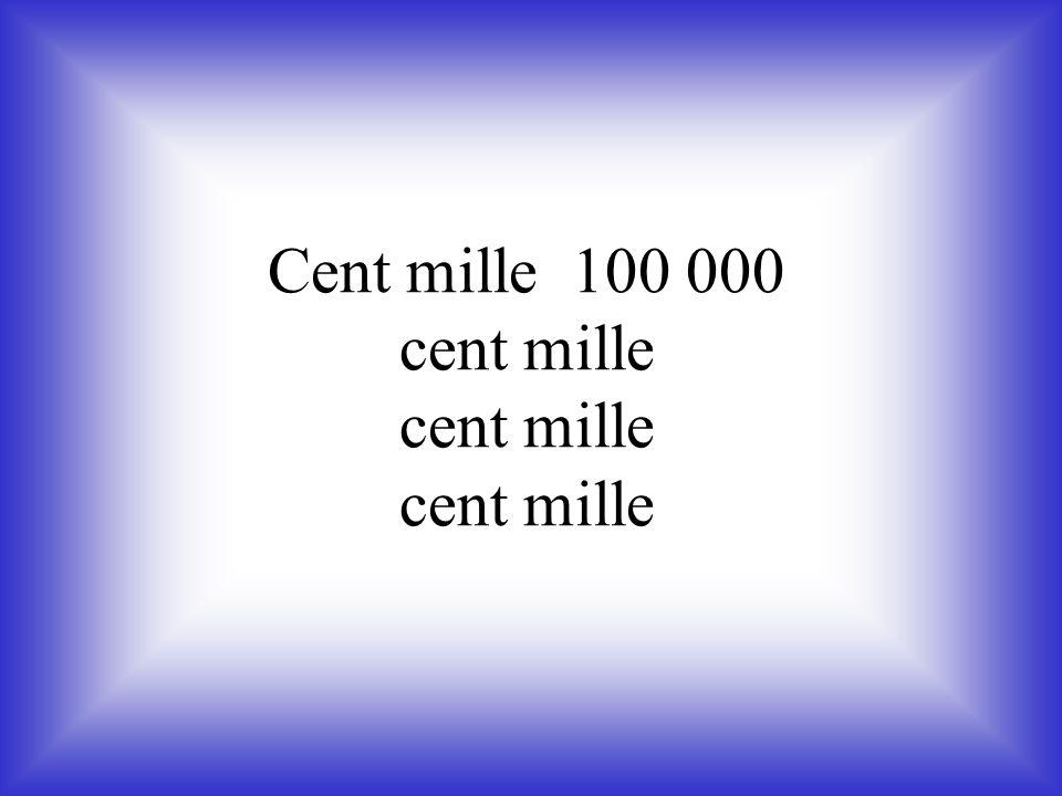 Cent mille 100 000 cent mille cent mille cent mille