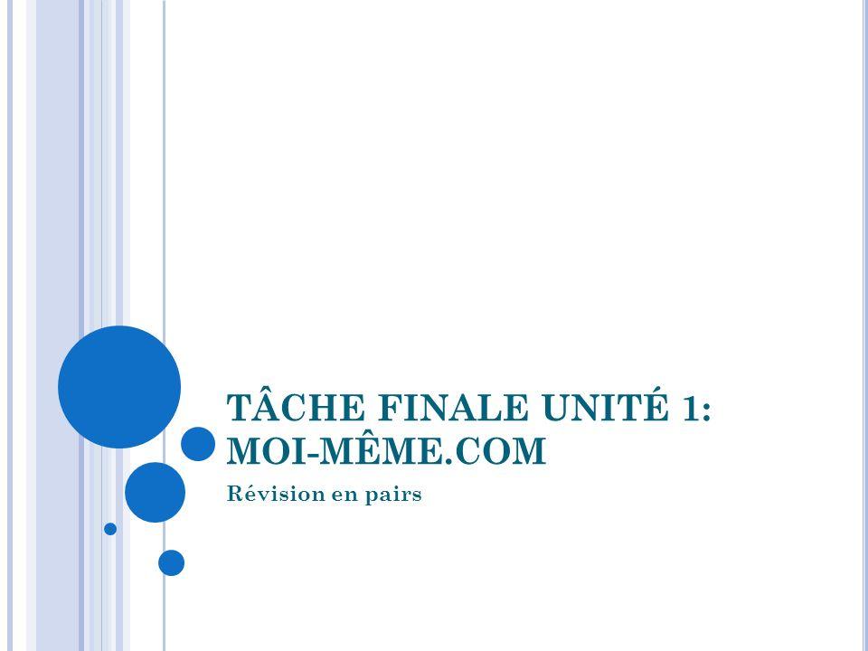 TÂCHE FINALE UNITÉ 1: MOI-MÊME.COM Révision en pairs