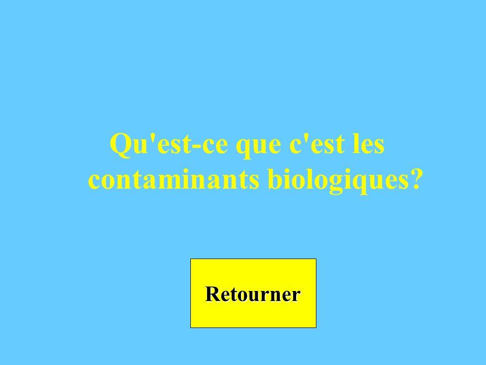 Les contaminants pour Les contaminants pour $200 Réponse Les microorganismes, les bactéries, et les ordures des animaux dans l eau.