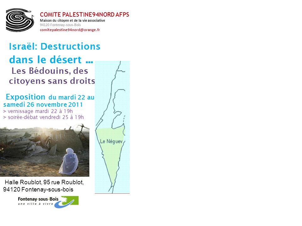 HHaHaaaH Israël: Destructions dans le désert... Les Bédouins, des citoyens sans droits Exposition du mardi 22 au samedi 26 novembre 2011 > vernissage