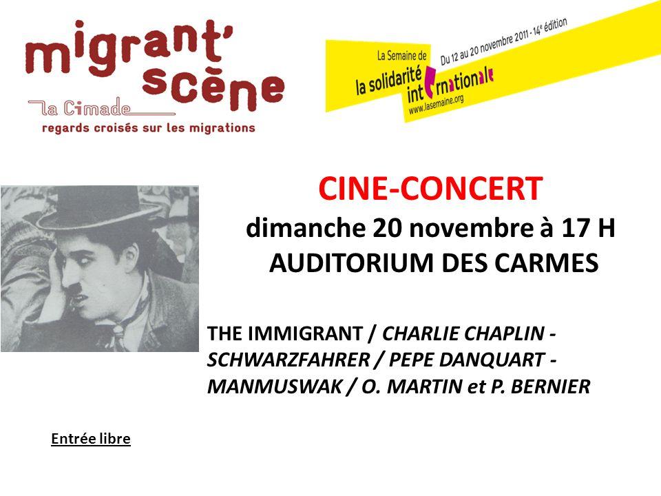 CINE-CONCERT dimanche 20 novembre à 17 H AUDITORIUM DES CARMES THE IMMIGRANT / CHARLIE CHAPLIN - SCHWARZFAHRER / PEPE DANQUART - MANMUSWAK / O.