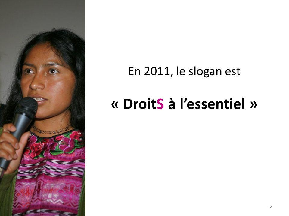 3 En 2011, le slogan est « DroitS à lessentiel »