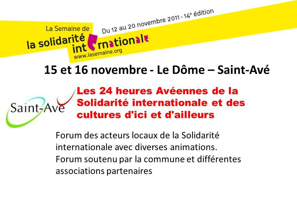 Les 24 heures Avéennes de la Solidarité internationale et des cultures d ici et d ailleurs Forum des acteurs locaux de la Solidarité internationale avec diverses animations.