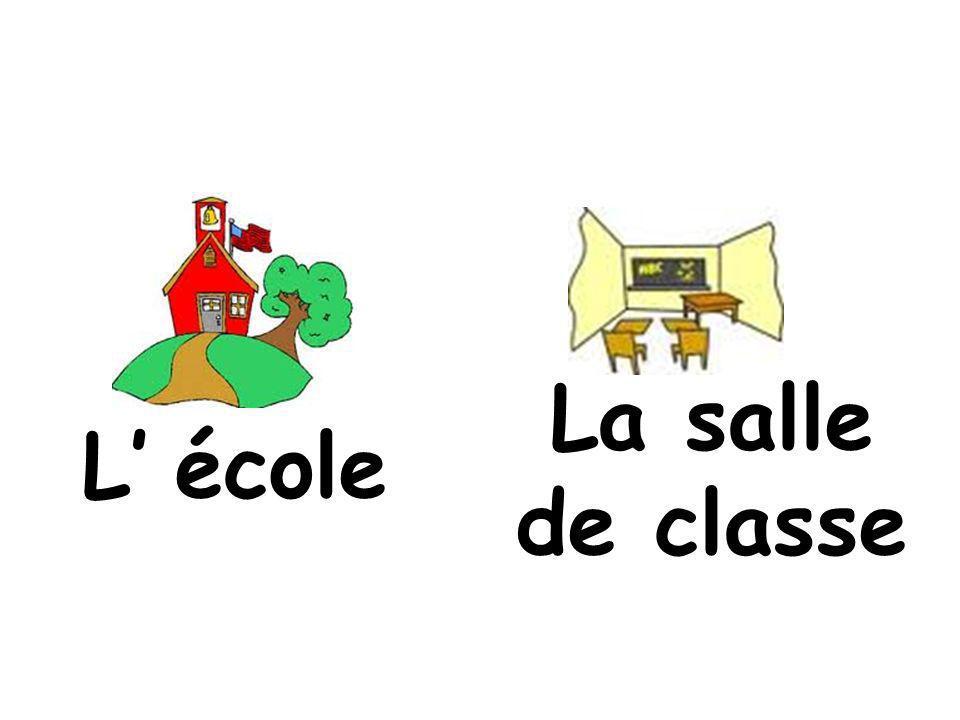 L école La salle de classe