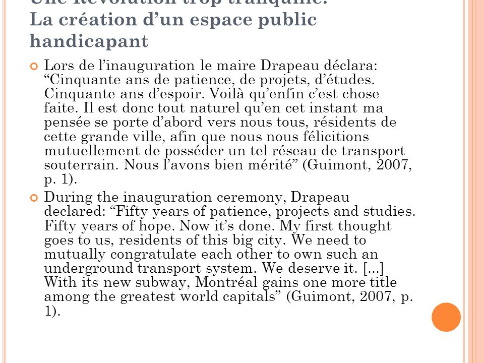 Une Révolution trop tranquille: La création dun espace public handicapant Lors de linauguration le maire Drapeau déclara:Cinquante ans de patience, de projets, détudes.