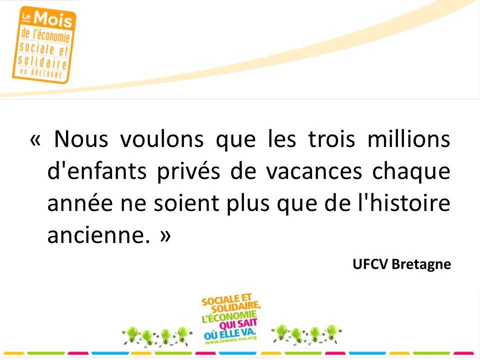 « Nous voulons que les trois millions d enfants privés de vacances chaque année ne soient plus que de l histoire ancienne.