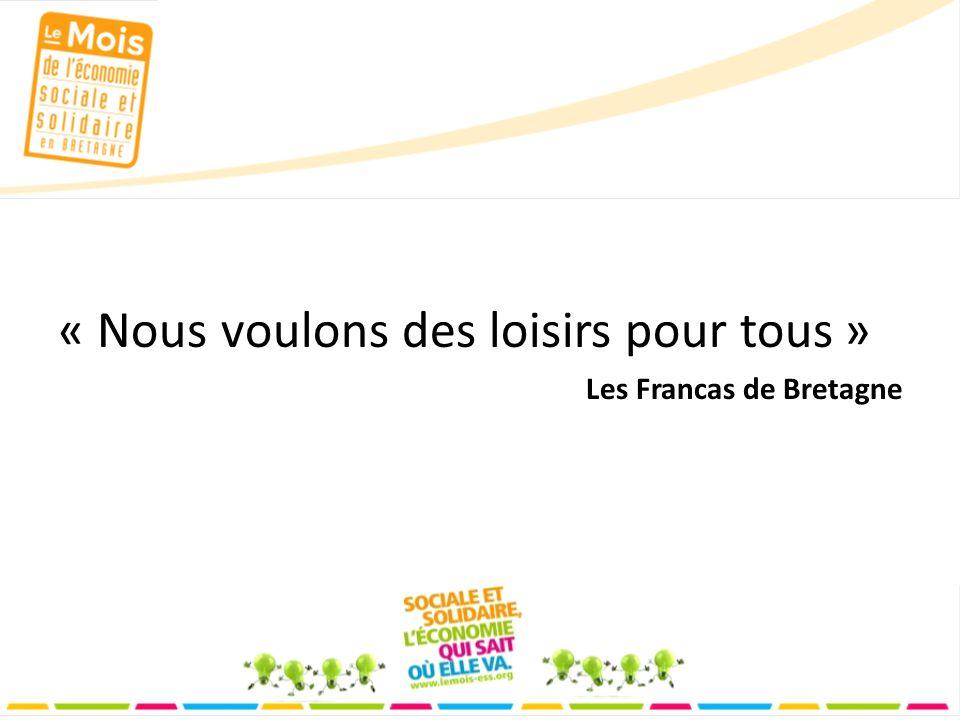 « Nous voulons des loisirs pour tous » Les Francas de Bretagne