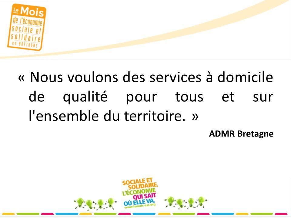 « Nous voulons des services à domicile de qualité pour tous et sur l ensemble du territoire.