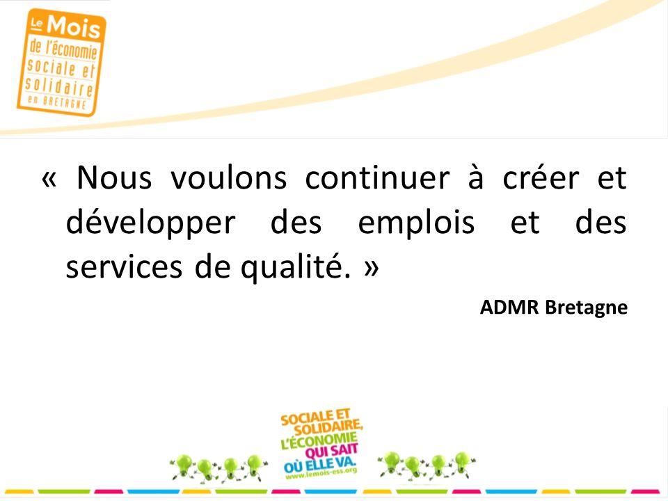 « Nous voulons continuer à créer et développer des emplois et des services de qualité.