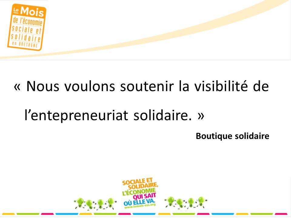 « Nous voulons soutenir la visibilité de lentepreneuriat solidaire. » Boutique solidaire