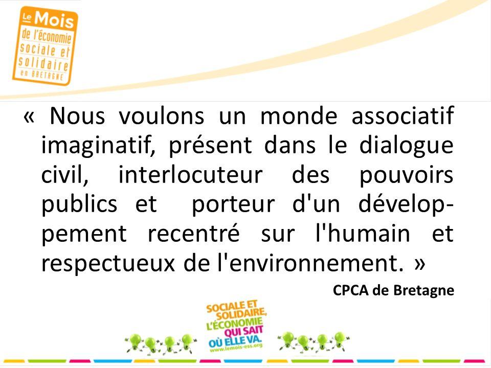 « Nous voulons un monde associatif imaginatif, présent dans le dialogue civil, interlocuteur des pouvoirs publics et porteur d un dévelop- pement recentré sur l humain et respectueux de l environnement.