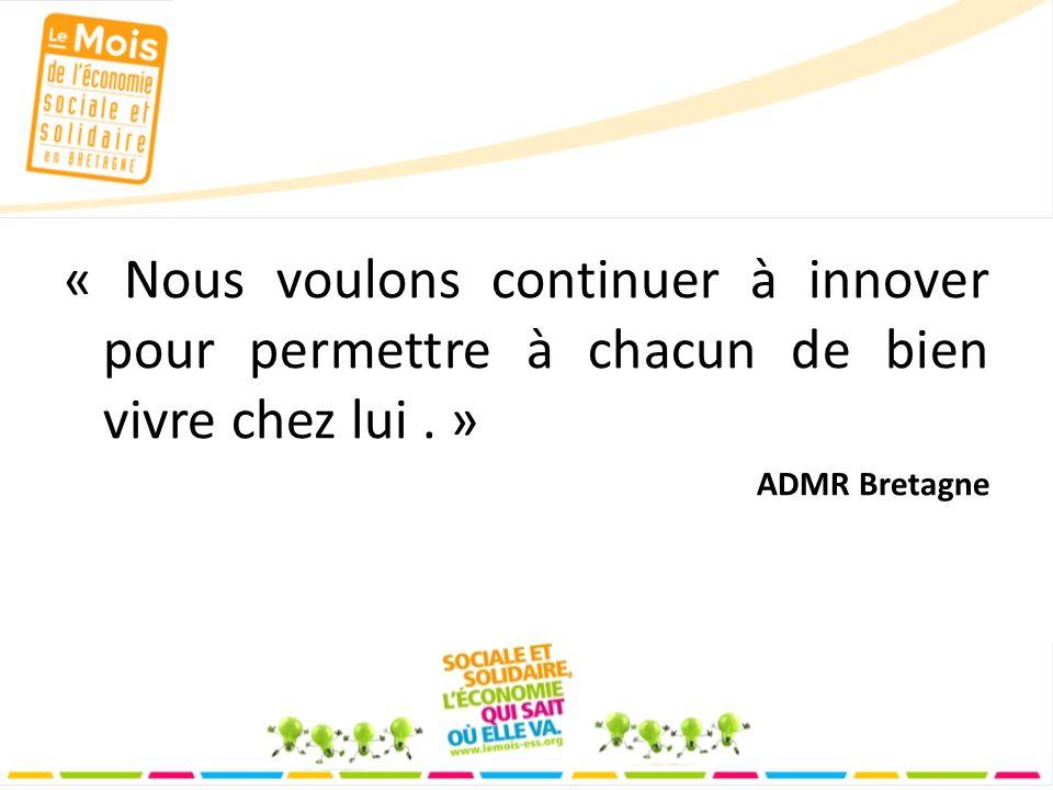 « Nous voulons continuer à innover pour permettre à chacun de bien vivre chez lui. » ADMR Bretagne