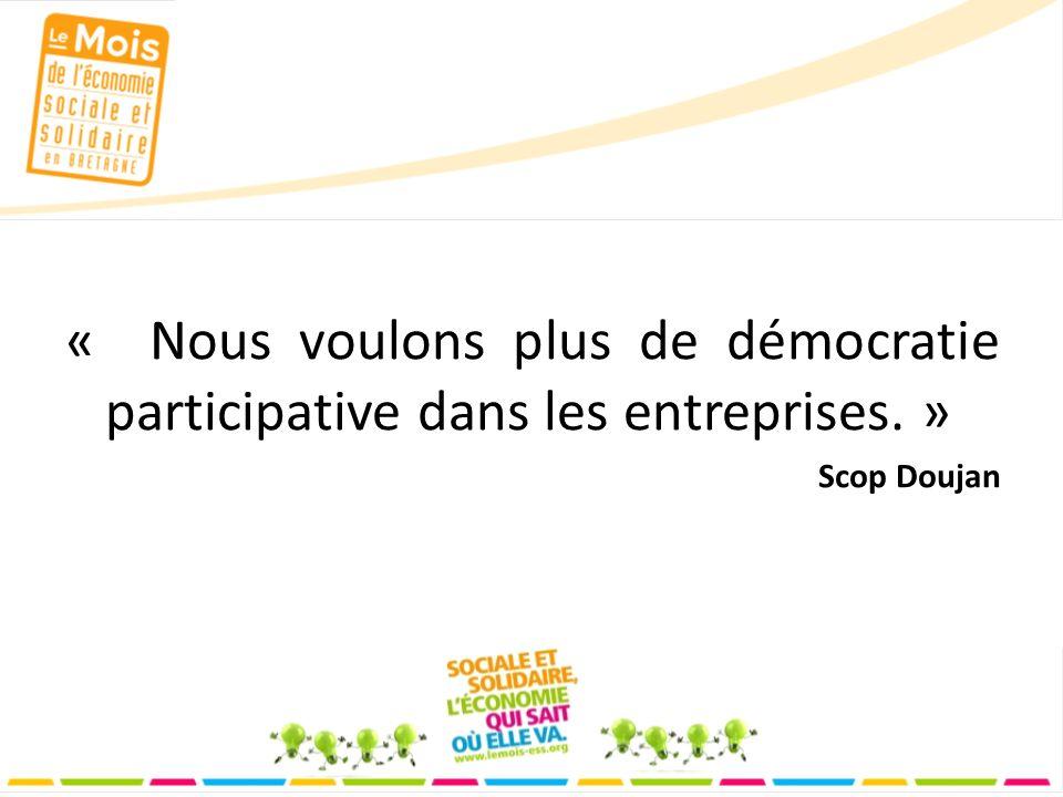 « Nous voulons plus de démocratie participative dans les entreprises. » Scop Doujan
