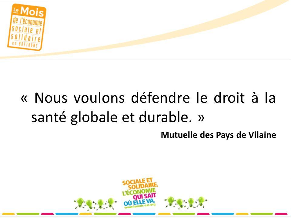 « Nous voulons défendre le droit à la santé globale et durable. » Mutuelle des Pays de Vilaine