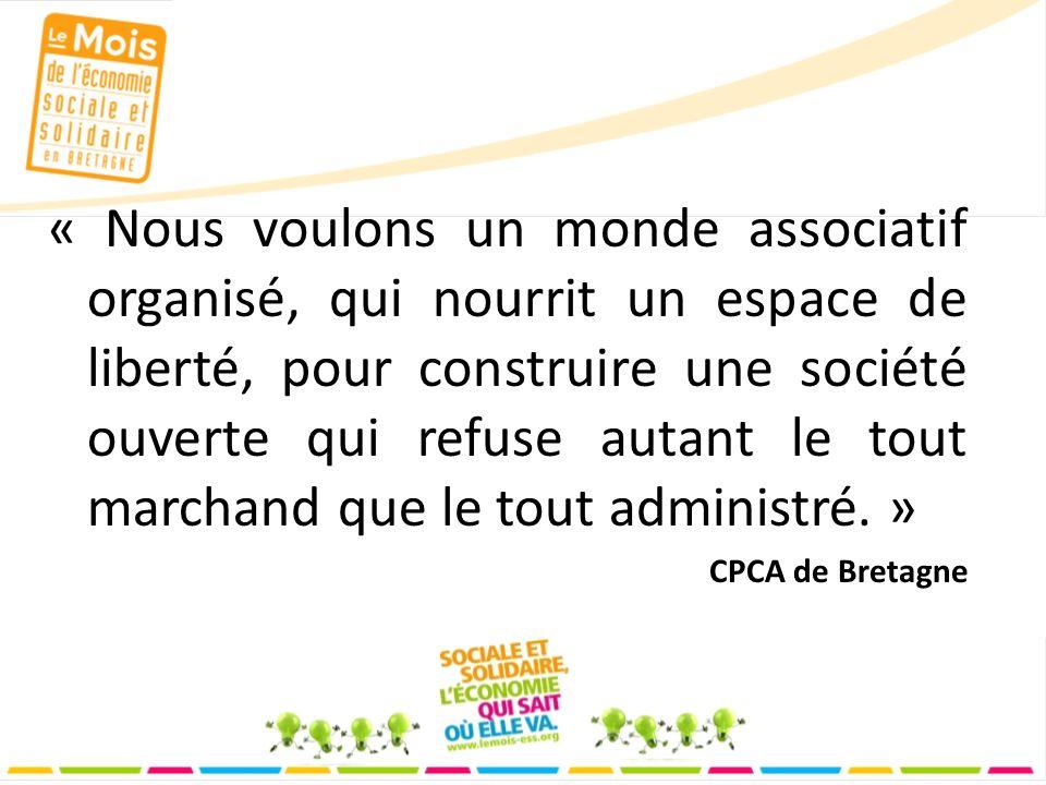 « Nous voulons un monde associatif organisé, qui nourrit un espace de liberté, pour construire une société ouverte qui refuse autant le tout marchand que le tout administré.