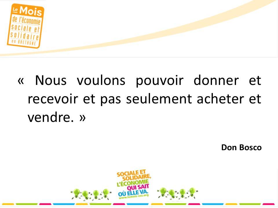« Nous voulons pouvoir donner et recevoir et pas seulement acheter et vendre. » Don Bosco