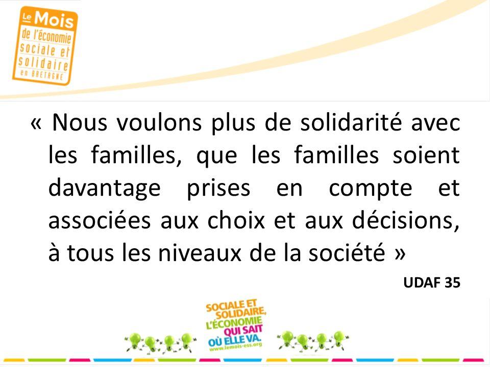 « Nous voulons plus de solidarité avec les familles, que les familles soient davantage prises en compte et associées aux choix et aux décisions, à tous les niveaux de la société » UDAF 35