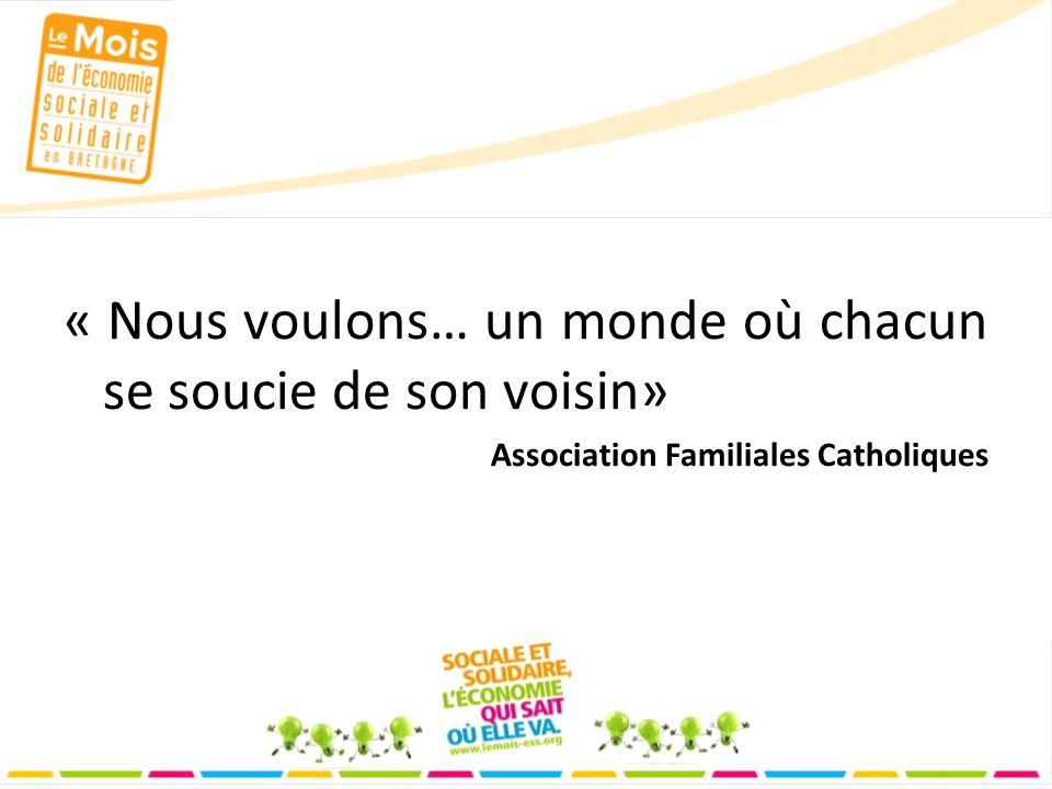 « Nous voulons… un monde où chacun se soucie de son voisin» Association Familiales Catholiques
