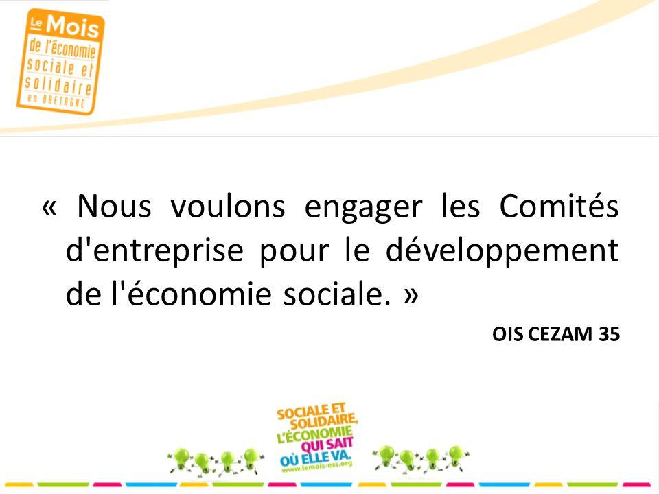 « Nous voulons engager les Comités d entreprise pour le développement de l économie sociale.
